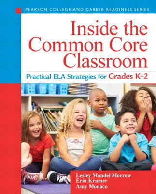 Inside the Common Core Classroom: Practical ELA Strategies for Grades PreK-2 (Paperback)