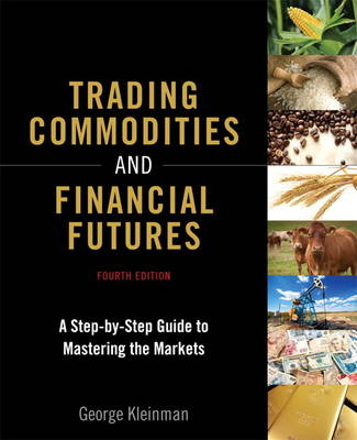 Trading Commodities and Financial Futures: A Step by Step Guide to Mastering the Markets (Hardback)