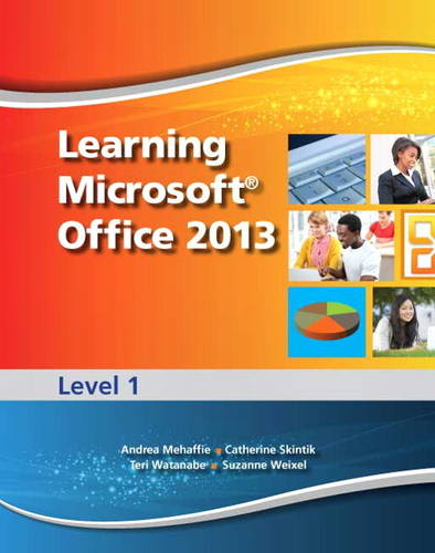 Learning Microsoft Office 2013: Level 1 (Mixed media product)