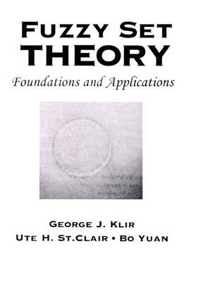 Fuzzy Set Theory: Foundations and Applications (Hardback)