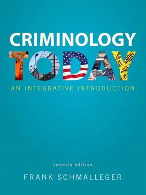Criminology Today: An Integrative Introduction (Paperback)