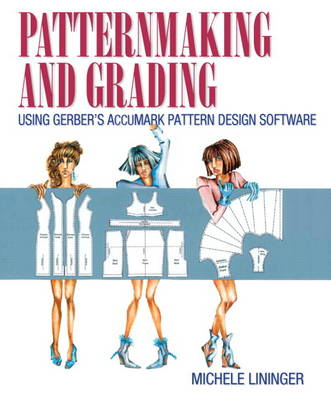 Patternmaking and Grading Using Gerber's Accumark Pattern Design Software (Paperback)