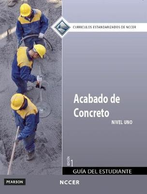 Concrete Finishing Level 1 Trainee Guide in Spanish (International Version) (Paperback)