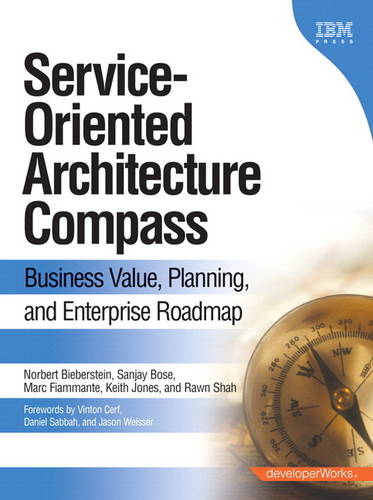 Service-oriented Architecture (SOA) Compass: Business Value, Planning, and Enterprise Roadmap (Paperback)