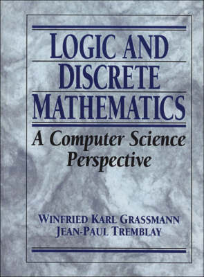 Logic and Discrete Mathematics: A Computer Science Perspective (Hardback)