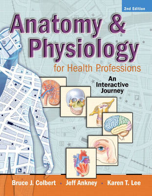 Anatomy and Physiology for Health Professions: An Interactive Journey (Mixed media product)
