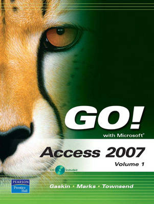 Go! with Microsoft Access 2007: v. 1 (Mixed media product)