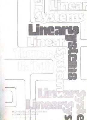Linear Systems - Prentice-Hall Information and System Sciences Series (Hardback)