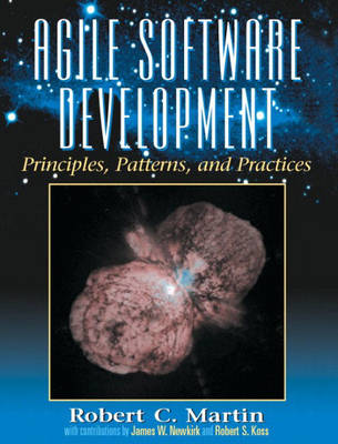 Agile Software Development: Principles, Patterns, and Practices (Hardback)