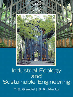 Industrial Ecology and Sustainable Engineering (Hardback)
