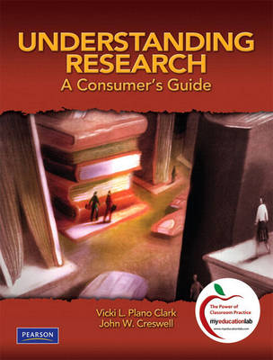 Understanding Research: A Consumer's Guide (with MyEducationLab) (Mixed media product)