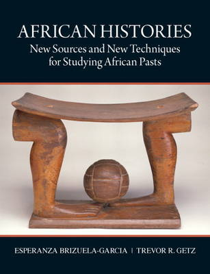 African Histories: New Sources and New Techniques for Studying African Pasts (Paperback)