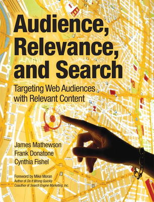 Audience, Relevance, and Search: Targeting Web Audiences with Relevant Content (Paperback)