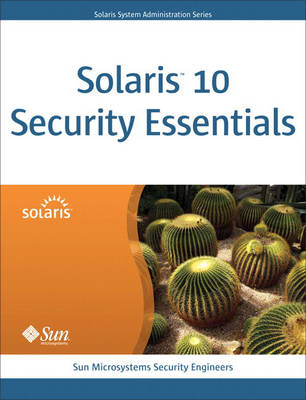 Solaris 10 Security Essentials (Paperback)