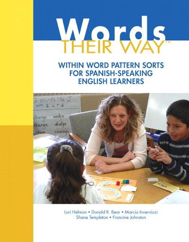 Words Their Way: Within Word Pattern Sorts for Spanish Speaking English Learners (Paperback)