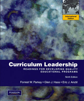Curriculum Leadership: Readings for Developing Quality Educational Programs (Paperback)