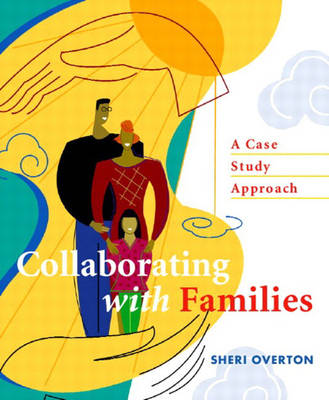 Collaborating with Families: A Case Study Approach (Paperback)