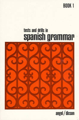 Tests and Drills in Spanish Grammar: Bk.1 (Paperback)