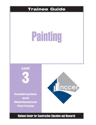 Painting: Trainee Guide Level 3: Commercial and Residential (Loose-leaf)