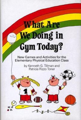 What are We Doing in Gym Today?: New Games and Activities for the Elementary Physical Education Class (Hardback)