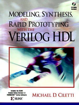 Modeling, Synthesis, and Rapid Prototyping with the Verilog (Tm) Hdl (Hardback)