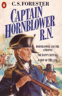 "Captain Hornblower R.N.: ""Hornblower and the 'Atropos'"", ""The Happy Return"", ""A Ship of the Line"": Hornblower and the 'Atropos', the Happy Return, a Ship of the Line - A Horatio Hornblower Tale of the Sea (Paperback)"