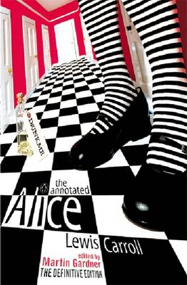 "The Annotated Alice: ""Alice's Adventures in Wonderland"" AND ""Through the Looking Glass"": The Definitive Edition: Alice's Adventures in Wonderland and Through the Looking Glass (Paperback)"