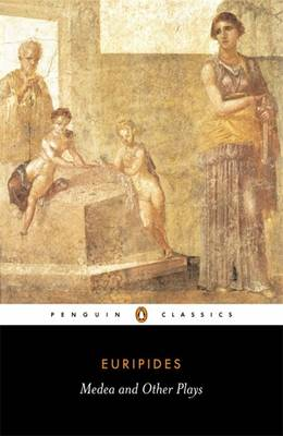 "Medea and Other Plays: ""Alcestis"", ""Children of Heracles"", ""Hippolytus"": Medea/ Alcestis/The Children of Heracles/ Hippolytus (Paperback)"
