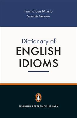 The Penguin Dictionary of English Idioms (Paperback)