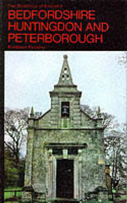 Bedfordshire and the County of Huntingdon and Peterborough - The Buildings of England 34 (Hardback)