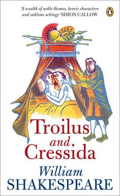 Troilus and Cressida - Penguin Shakespeare (Paperback)