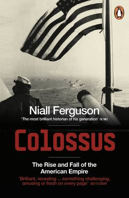 Colossus: The Rise and Fall of the American Empire (Paperback)