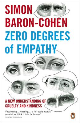 Zero Degrees of Empathy: A New Theory of Human Cruelty and Kindness (Paperback)