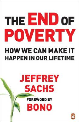 The End of Poverty: How We Can Make It Happen in Our Lifetime (Paperback)