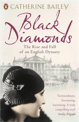 Black Diamonds: The Rise and Fall of an English Dynasty (Paperback)