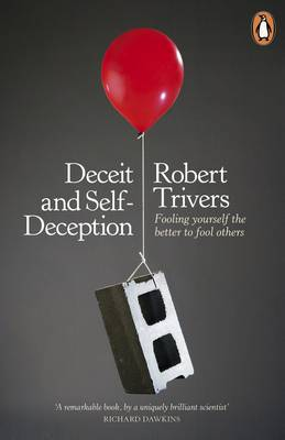 Deceit and Self-Deception: Fooling Yourself the Better to Fool Others (Paperback)
