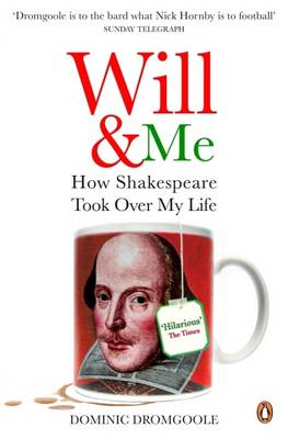 Will and Me: How Shakespeare Took Over My Life (Paperback)
