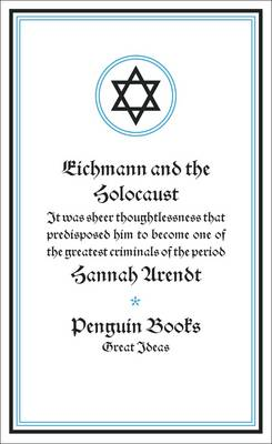 Eichmann and the Holocaust - Penguin Great Ideas (Paperback)