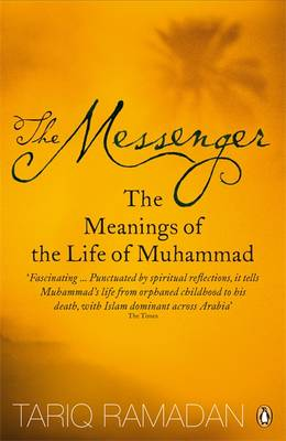The Messenger: The Meanings of the Life of Muhammad (Paperback)