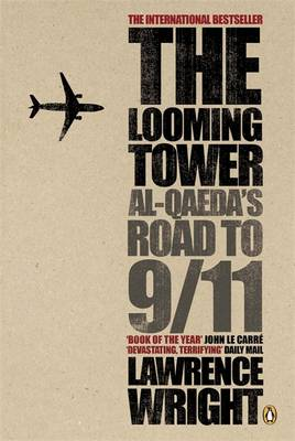 The Looming Tower: Al Qaeda's Road to 9/11 (Paperback)