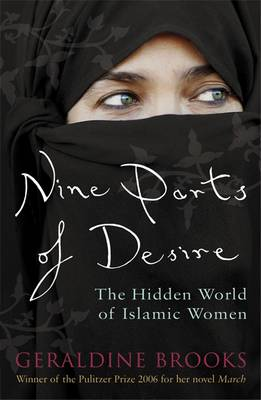 Nine Parts of Desire: The Hidden World of Islamic Women (Paperback)