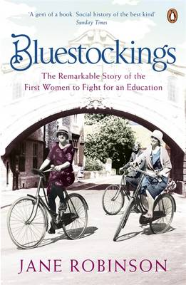 Bluestockings: The Remarkable Story of the First Women to Fight for an Education (Paperback)