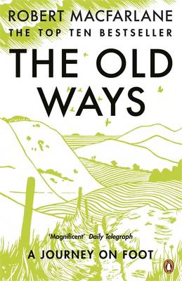 The Old Ways: A Journey on Foot (Paperback)