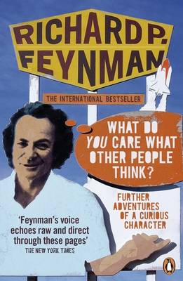 What Do You Care What Other People Think?: Further Adventures of a Curious Character (Paperback)