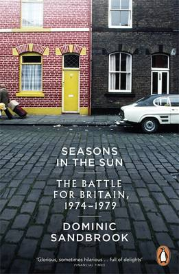 Seasons in the Sun: The Battle for Britain, 1974-1979 (Paperback)