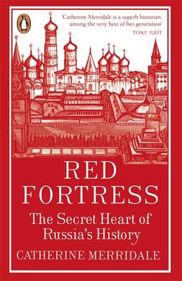 Red Fortress: The Secret Heart of Russia's History (Paperback)