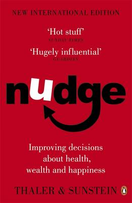 Nudge: Improving Decisions About Health, Wealth and Happiness (Paperback)