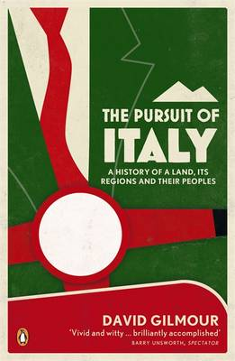 The Pursuit of Italy: A History of a Land, Its Regions and Their Peoples (Paperback)