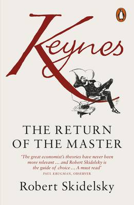 Keynes: The Return of the Master (Paperback)