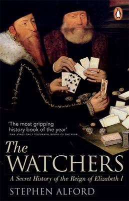 The Watchers: A Secret History of the Reign of Elizabeth I (Paperback)